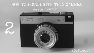 Smena 8M |  How to focus this camera | Detailed (BASIC) Tutorial Part 2