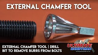 External Chamfer Tool | Drill bit to remove burrs from bolts
