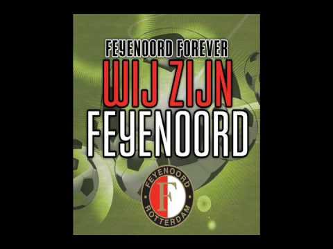 Feyenoord Forever - Wij Zijn Feyenoord