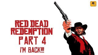 Red Dead Redemption (Part 4) (WERE BACK!!!!) 2-HOUR SPECIAL