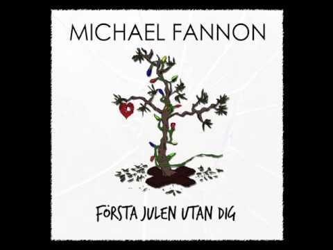 Michael Fannon - Första Julen Utan Dig