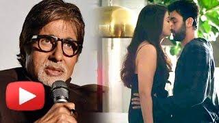 Amitabh Bachchan PRAISES Aishwarya Rai Ranbir Kapoor Sex Scene In Ae Dil Hai Mushkil