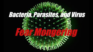 Bacteria, Parasites and Virus Fear Mongering Pt.II- The Hidden truth on Viruses and Disease.
