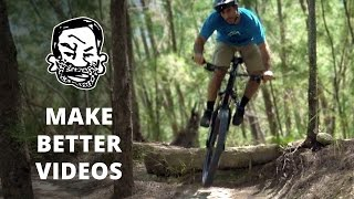 10 Ways to Make Better MTB Videos on YouTube