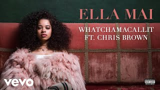 Ella Mai Whatchamacallit Ft Chris Brown Audio