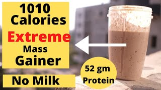 HOMEMADE MASSGAINER FOR EXTREME  MASS/WEIGHT GAIN |1010 Calories | Gain 15 kg Muscle Quickly| NoMilk