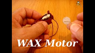 WAX MOTORS ~ A Full Understanding Of Operation & Construction
