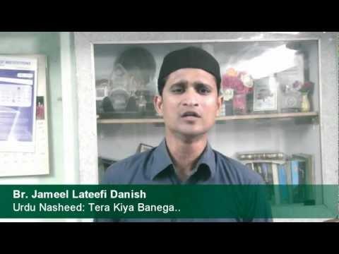 Urdu Nasheed: Tre Kiya Banega Bande, Br. Jameel Lateefi video