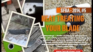 SFBA 2014 - 5 Heat Treating Your Blade