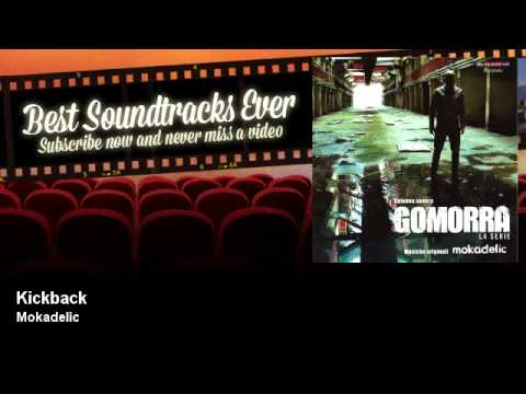 Mokadelic - Kickback - Gomorra (TV Series 2016)