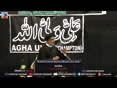 Maulana Syed Mohammed Naqvi (Birmingham) - AGHA - Northampton (UK) – 29th July 2018