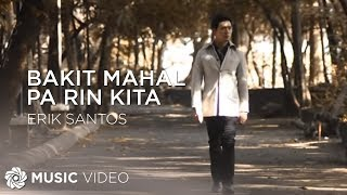Watch Erik Santos Bakit Mahal Pa Rin Kita video