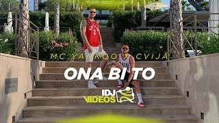 MC YANKOO X CVIJA - ONA BI TO (OFFICIAL VIDEO)