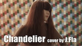 Download Lagu Sia - Chandelier ( cover by J.Fla ) Gratis STAFABAND