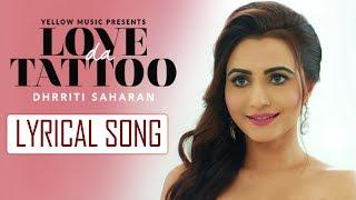 Love Da Tattoo   Lyrical Song   Dhrriti Saharan   New Punjabi Song   Team DG   Yellow Music
