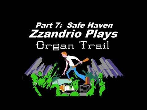 Zzandrio Plays Organ Trail - Safe Haven - Part 7/7