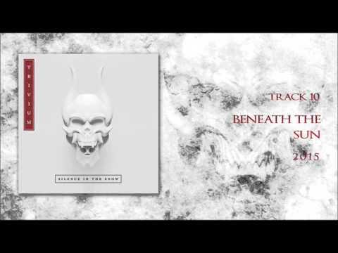 Trivium - Beneath The Sun