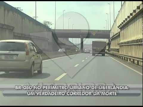 Perímetro urbano da BR-050 em Uberlândia é considerado corredor da morte - parte 1