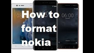 How to format Nokia/Hard reset nokia 3,5,6