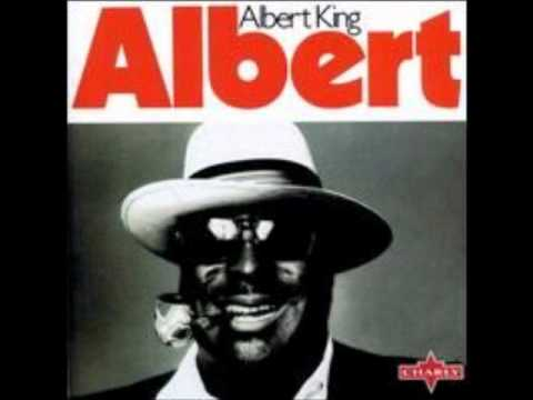 Albert King - I don't care what my baby do