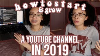 How to Start + Grow Your YouTube Channel in 2019! | Tips YouTubers Don't Want You To Know!