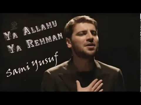 Sami Yusuf   Ya Allahu Ya Rahman ilahisi