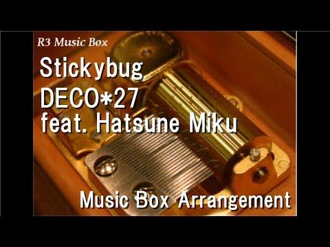 Stickybug/DECO*27 Feat. Hatsune Miku [Music Box]