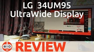 LG 34UM95 UltraWide Display Review - Gaming Till Disconnected