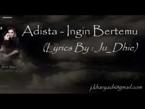 Adista   Ingin Bertemu ( Lyrics By : Ju_Dhie )