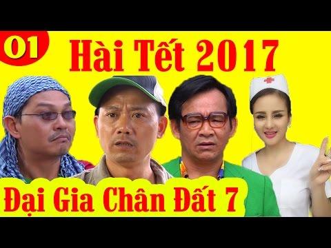 Hài Tết 2017 | Đại Gia Chân Đất 7 - Tập 1 | Phim Hài Tết Mới Hay Nhất 2017 | dai gia chan dat 7