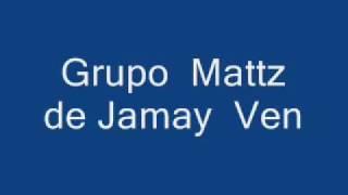 Grupo Mattz de Jamay Jalisco    ven.wmv