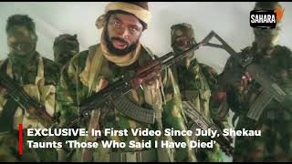 EXCLUSIVE: In First Video Since July, Shekau Taunts 'Those Who Said I Have Died'