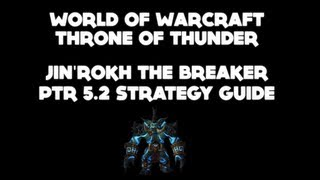 Jin'rokh The Breaker PTR 5.2 Strategy Guide [WoW: Throne Of Thunder]