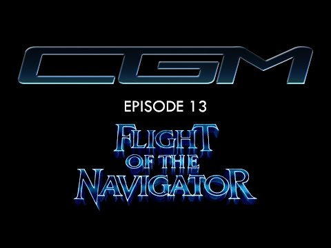 CGM - Episode 13 - Flight Of The Navigator