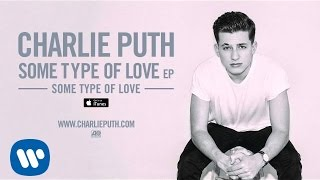 Download Lagu Charlie Puth - Some Type of Love [Official Audio] Gratis STAFABAND
