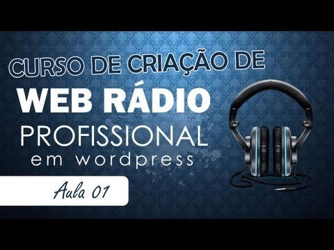 Criando Web Radio Profissional - Aula 01