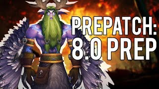 BFA Prepatch Preparation Patch 8.0 - World of Warcraft: Battle For Azeroth
