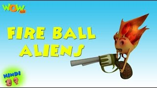 Fire Ball Aliens - Motu Patlu in Hindi - 3D Animation Cartoon for Kids -As seen on Nickelodeon