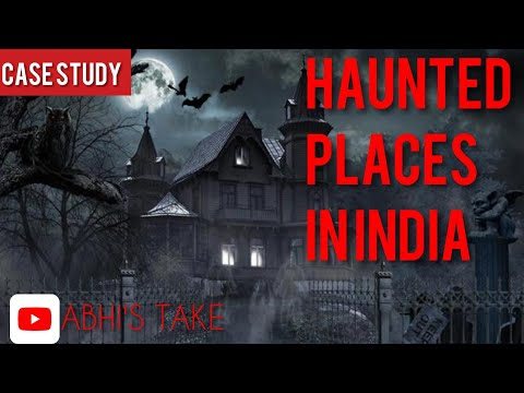India's most haunted places | Top 25 Mysterious |Case study || HIT SOME STUFF