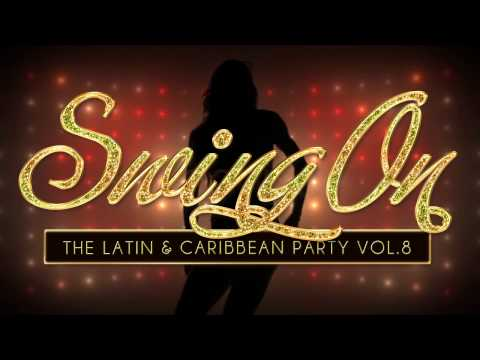 SWING ON - The Latin & Caribbean Party Vol. 8