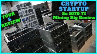 Touring a Cryptocurrency Startup W/ Prebuilt Mining Rigs - 8x 1070 TI Mining Rig Review
