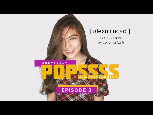 One Music Popssss with Alexa Ilacad