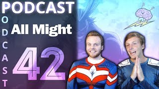 SOS Podcast #42 - All Might, The Greatest Hero
