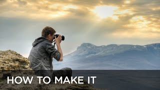 HOW TO MAKE IT IN PHOTOGRAPHY