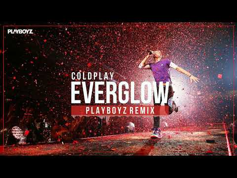 Coldplay - Everglow (Playboyz Remix) (Free Download)