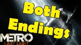 Metro Last Light Both Endings, Good and Bad Ending, All Endings, Good Ending, Bad Endings [HD 1080p]