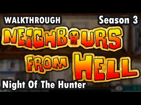 Neighbours from Hell - Season 3 - Night Of The Hunter - 100% (Walkthrough)