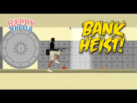 WE ROBBIN' A BANK YALL! [HAPPY WHEELS] [MADNESS!]