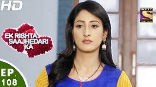 Ek Rishta Sajhedari ka - एक रिश्ता साझेदारी का - Episode 108 - 10th January, 2017