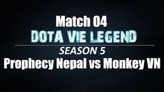 Dota Vie Legend Season 5 | Match 04 | Prophecy Nepal vs Monkey VN | Bo3